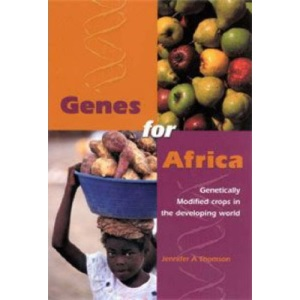 Genes for Africa: Genetically Modified Crops in the Developing World