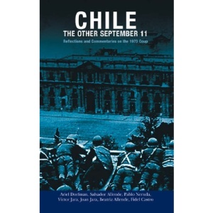 Chile: The Other September 11: Reflections and Commentaries on the 1973 Coup in Chile (Radical History)