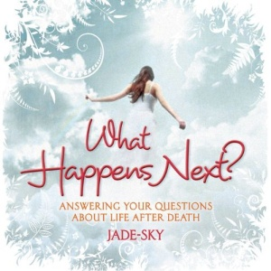 What Happens Next?: Answering Your Questions About Life After Death (Reincarnation Past Lives)