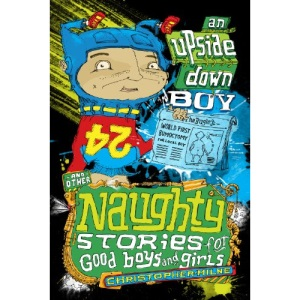An Upside Down Boy (Naughty Stories for Good Boys and Girls)