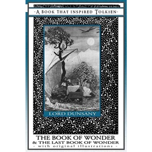 The Book of Wonder and the Last Book of Wonder - A Book That Inspired Tolkien: With Original Illustrations: 8 (The Professor's Bookshelf)