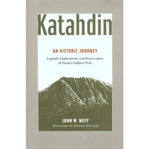 Katahdin: Legends, Exploration, and Preservation of Maine's Highest Peak