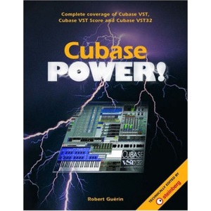 Cubase Power: Complete Coverage of Cubase Vst, Cubase Vst Score and Cubase Vst32