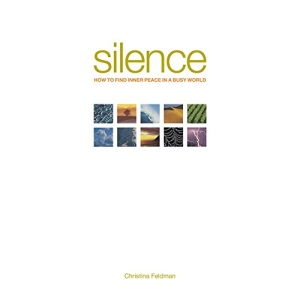 Silence: How to Find Inner Peace in a Busy World