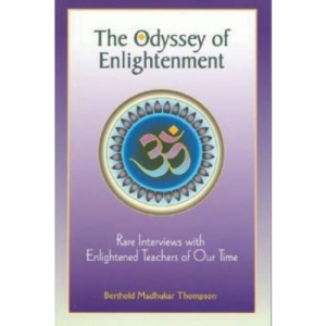 The Odyssey of Enlightenment: Rare Interviews with Enlightened Masters of Our Time