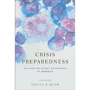 Crisis Preparedness: Asia and the Global Governance of Epidemics