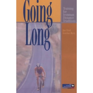 Going Long: Training for Ironman Distance Triathlons (Ultrafit Multisport Training Series)