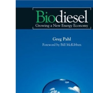 Biodiesel: Growing a New Energy Economy