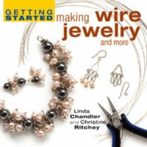 Making Jewelry and More (Getting Started)