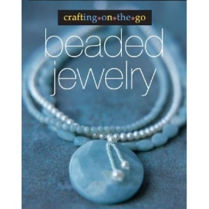 Beaded Jewelry (Crafting on the Go)