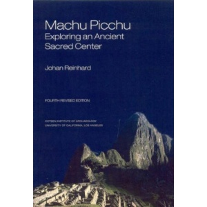 Machu Picchu: Exploring an Ancient Sacred Center (World Heritage and Monument)