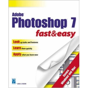 Adobe Photoshop 7.0 for Windows Fast and Easy (Fast & easy)