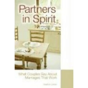 Partners in Spirit: What Couples Say about Marriages That Work
