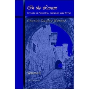 In the Levant, Travels in Palestine, Lebanon and Syria: v. 2