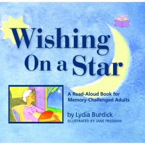 Wishing on a Star: A Read-aloud Book for Memory-challenged Adults (Two-Lap Books)