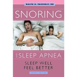 Snoring and Sleep Apnea: Sleep Well, Feel Better