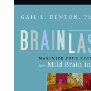Brainlash : Maximize Your Recovery from Mild Brain Injury