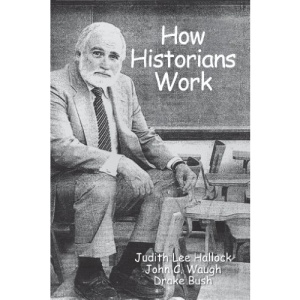 How Historians Work: Retelling the Past - from the Civil War to the Wider World