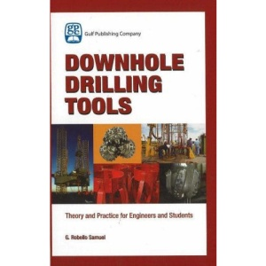 Downhole Drilling Tools: Theory and Practice for Engineers and Students