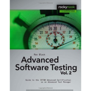 Advanced Software Testing - Vol. 2: Guide to the ISTQB Advanced Certification as an Advanced Test Manager: Guide to the ISTQB Advanced Certification as an Advanced Test Manager v. 2