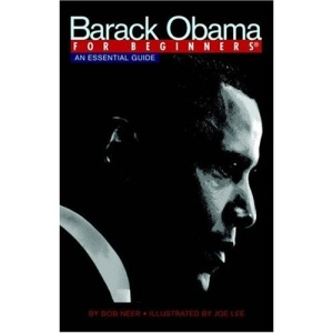 Barack Obama For Beginners: An Essential Guide (For Beginners (Steerforth Press))