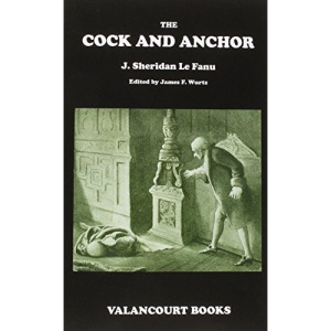 The Cock and Anchor: Being a Chronicle of Old Dublin City