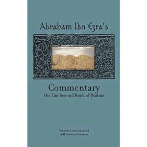 Rabbi Abraham Ibn Ezra's Commentary on the First Two Books of Psalms: v. 2: Vol. 2 (Reference Library of Jewish Intellectual History)
