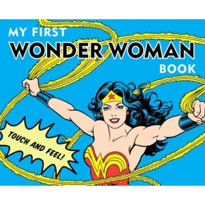 My First Wonder Woman Book (Touch and Feel)