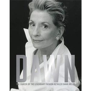 Dawn: The Career of the Legendary Fashion Retailer Dawn Mello