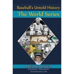Baseball's Untold History: The World Series: 2