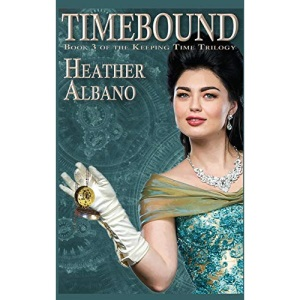 Timebound: A Steampunk Time-travel Adventure: 3 (Keeping Time)