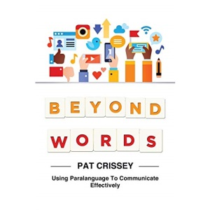 Beyond Words: Using Paralanguage to Communicate Effectively