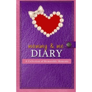 Mommy & Me Diary: A Collection of Memorable Moments