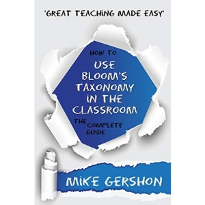 How to Use Bloom's Taxonomy in the Classroom The Complete Guide (Great Teaching Made Easy)