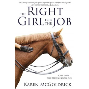 The Right Girl for the Job: Book III of The Dressage Chronicles: 3