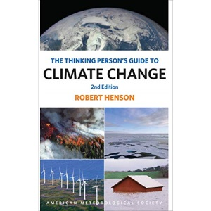 The Thinking Person`s Guide to Climate Change – Second Edition