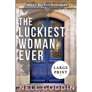 The Luckiest Woman Ever: LARGE PRINT: (Molly Sutton Mysteries 2) LARGE PRINT