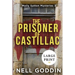 The Prisoner of Castillac: LARGE PRINT: (Molly Sutton Mysteries 3) LARGE PRINT