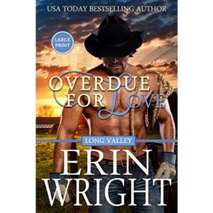 Overdue for Love: A Western Romance Novella: A Long Valley Romance Novella: 6 (Long Valley Romance - Large Print)
