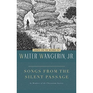Songs from the Silent Passage: Essays on the Works of Walter Wangerin Jr.