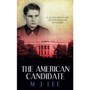 The American Candidate: A Jayne Sinclair Genealogical Mystery: 3 (Jayne Sinclair Genealogical Mysteries)