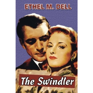 The Swindler by Ethel M. Dell (Super Large Print)