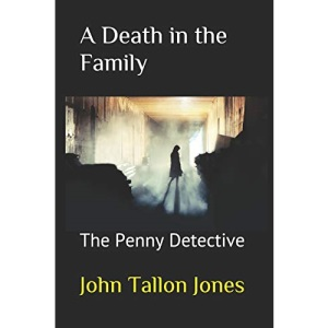 A Death in the Family: The Penny Detective: 16 (The Penny Detective Series)