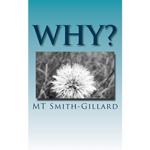 Why?: Why does my mother hate me? Reminiscing on the twists and turns of my life, and the joy, in spite of my mother's attempts to make my life miserable.