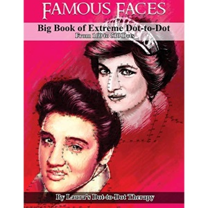 Famous Faces- Big Book of Extreme Dot-to-Dot: From 160 to 510 Dots: Volume 7 (Fun Dot to Dot for Adults)