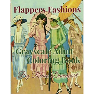 Flappers Fashions Grayscale Adult Coloring Book