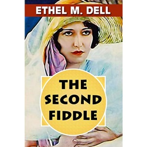 The Second Fiddle by Ethel M. Dell