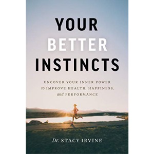 Your Better Instincts: Uncover Your Inner Pow...