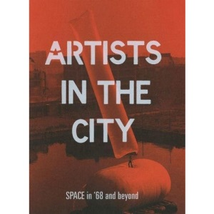 Artists in the City 2018: SPACE in '68 and beyond (Artists in the City: SPACE in '68 and beyond)