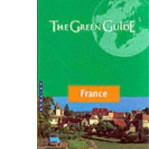 France Green Guide 2001: France (Michelin Green Guides)